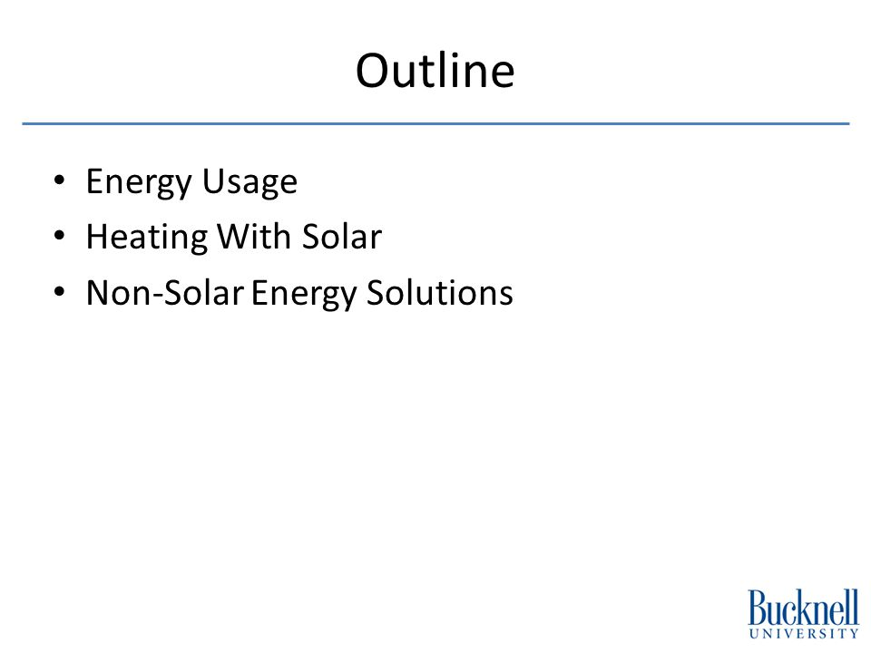 Outline Energy Usage Heating With Solar Non-Solar Energy Solutions