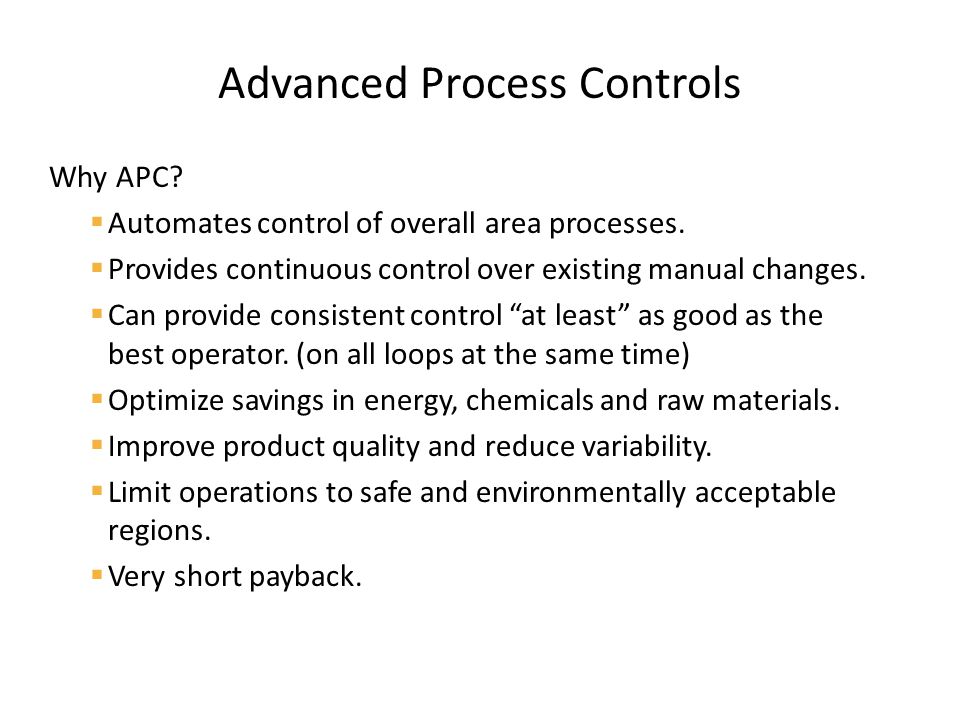 Why APC.  Automates control of overall area processes.