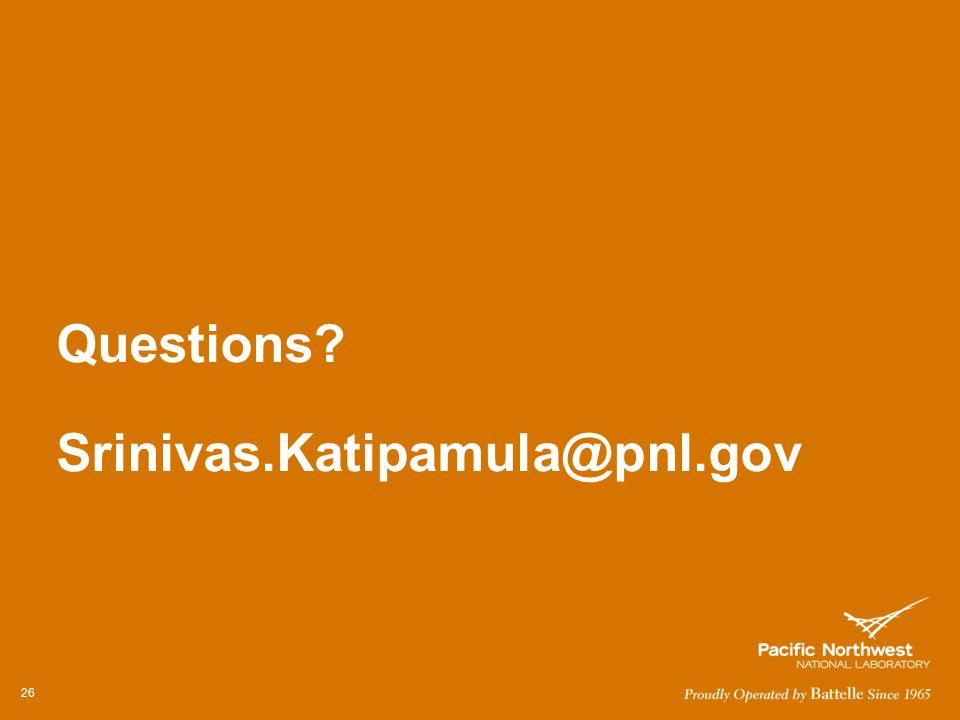 Questions Srinivas.Katipamula@pnl.gov 26