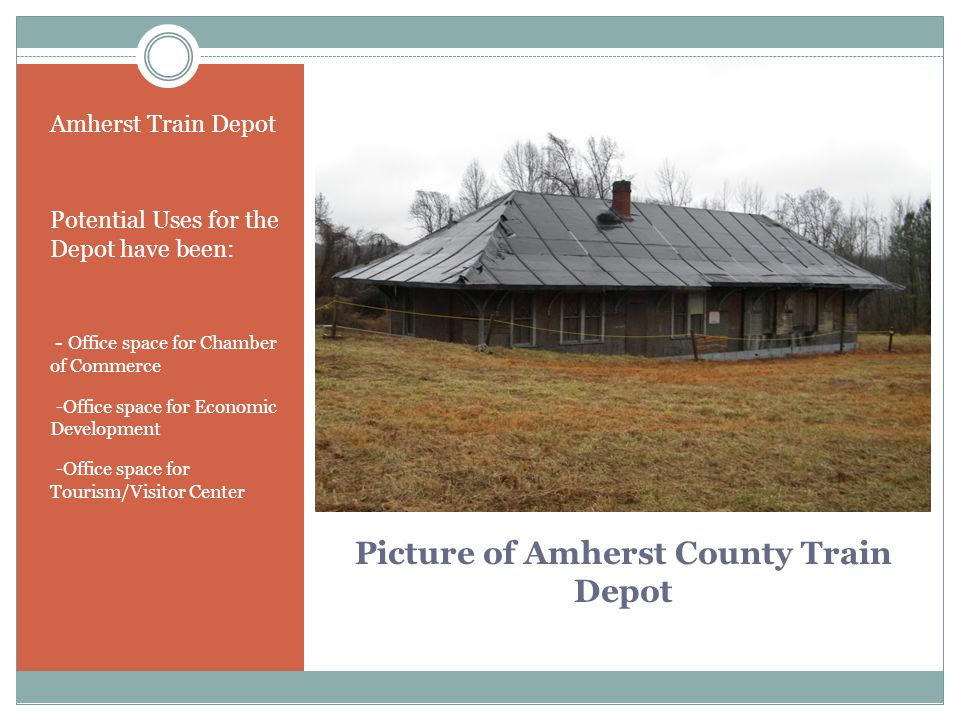Picture of Amherst County Train Depot Amherst Train Depot Potential Uses for the Depot have been: - Office space for Chamber of Commerce - -Office space for Economic Development - -Office space for Tourism/Visitor Center