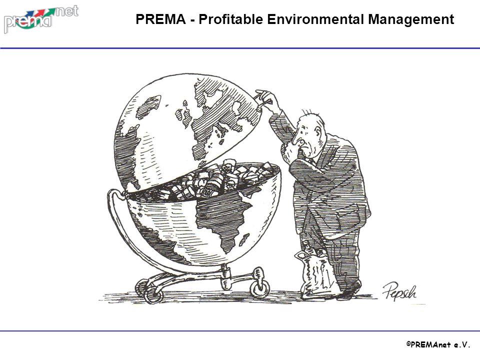 © PREMAnet e.V. PREMA - Profitable Environmental Management
