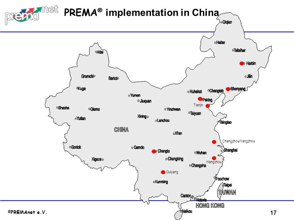 17 © PREMAnet e.V. Tianjin PREMA ® implementation in China Hangzhou Guiyang Changzhou/Yangzhou