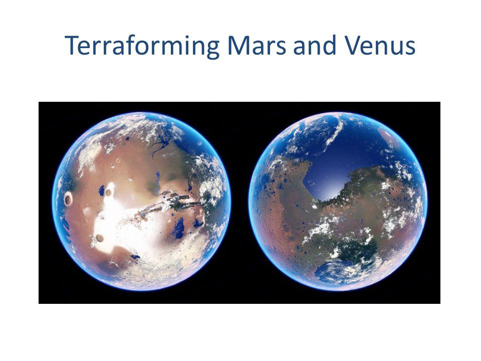 Terraforming Mars and Venus
