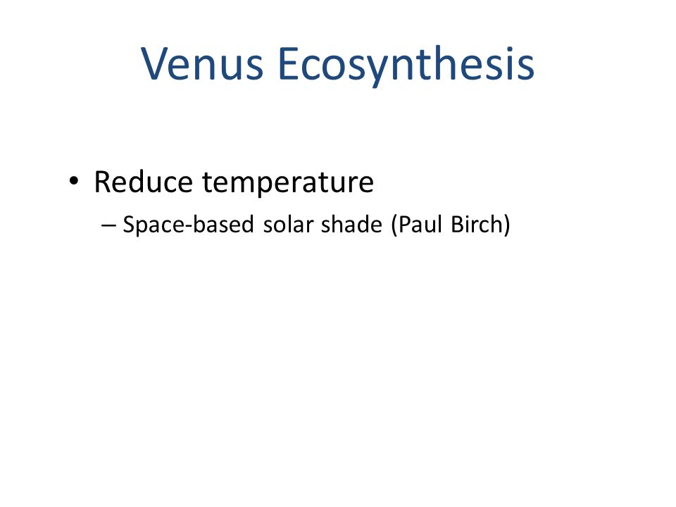 Venus Ecosynthesis Reduce temperature – Space-based solar shade (Paul Birch)
