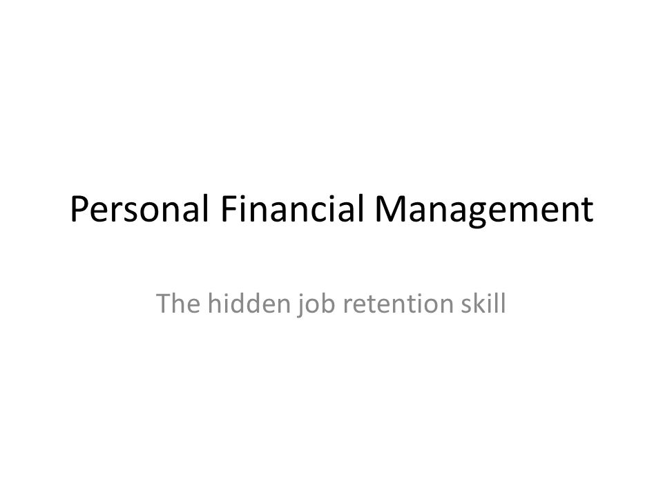 Personal Financial Management The hidden job retention skill