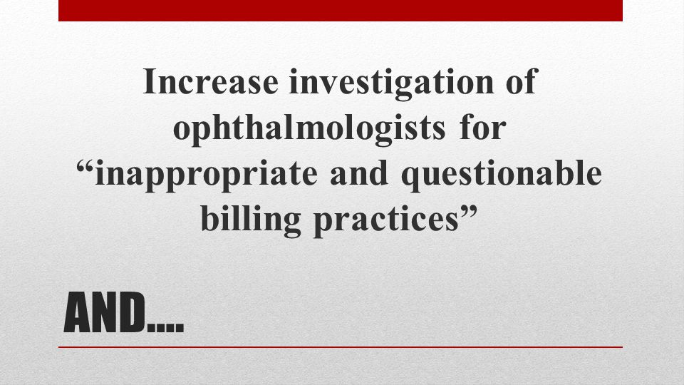 """AND…. Increase investigation of ophthalmologists for """"inappropriate and questionable billing practices"""""""