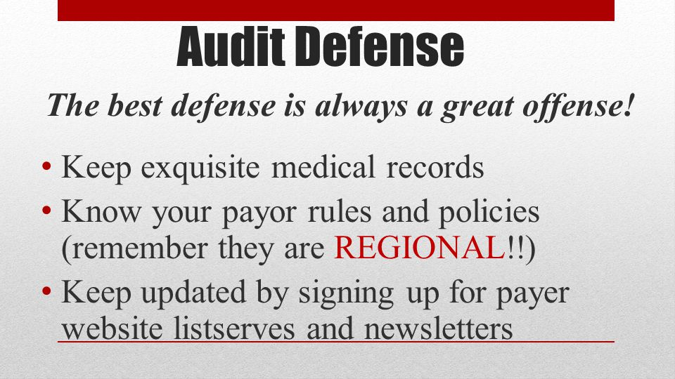 Audit Defense The best defense is always a great offense.