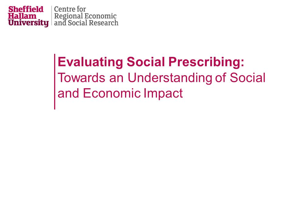 Evaluating Social Prescribing: Towards an Understanding of Social and Economic Impact