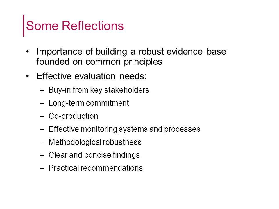 Impacts will take time to emerge Outcomes for patients (social value) will emerge first –Well-being improves quickly –As does mental health, social isolation, independence etc –Important first steps in community involvement/participation Outcomes for the public sector take longer to emerge –Reductions in service use might not be identified for at least 2 years – Payback not immediate –Potential for wider benefits (social care) –Long term commissioning vision essential Some Reflections
