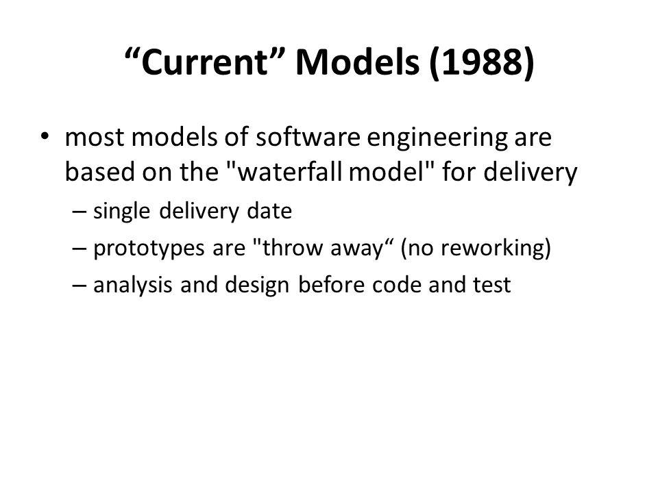 Current Models (1988) System AnalysisDesignPlan & BudgetBuildTestRunMaintain