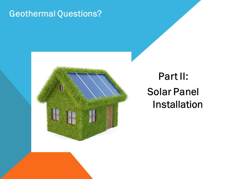 Part II: Solar Panel Installation Geothermal Questions