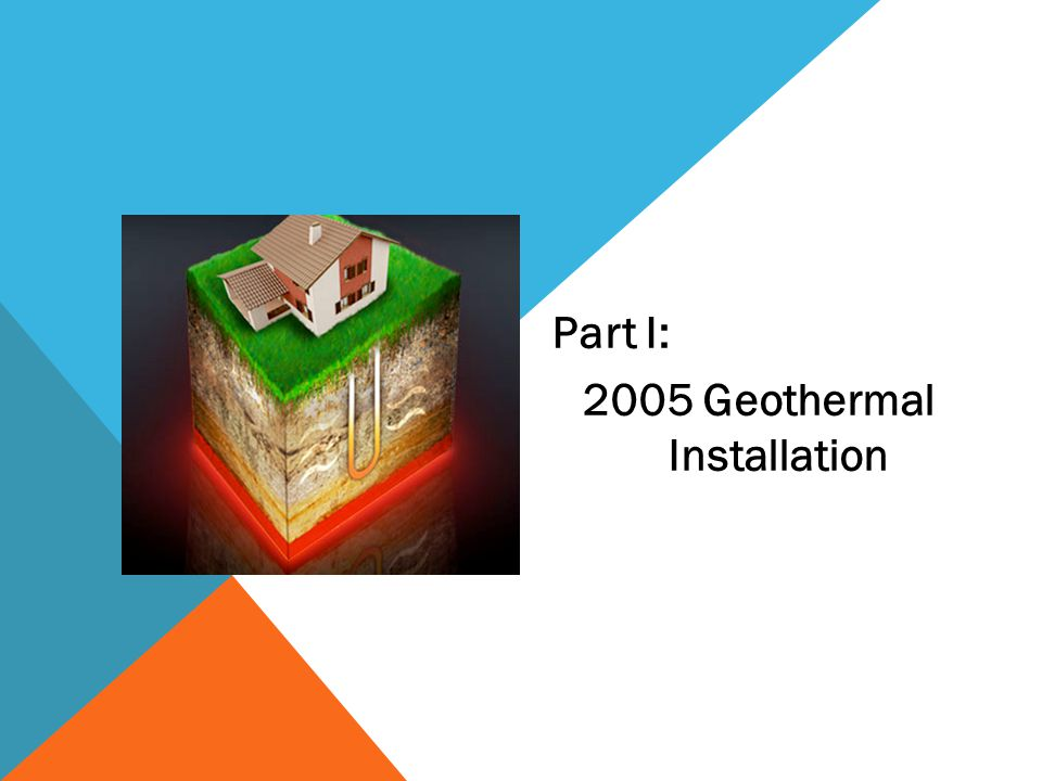 Part I: 2005 Geothermal Installation