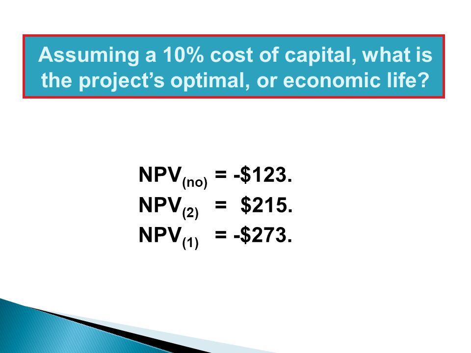 NPV (no) = -$123.NPV (2) = $215. NPV (1) = -$273.
