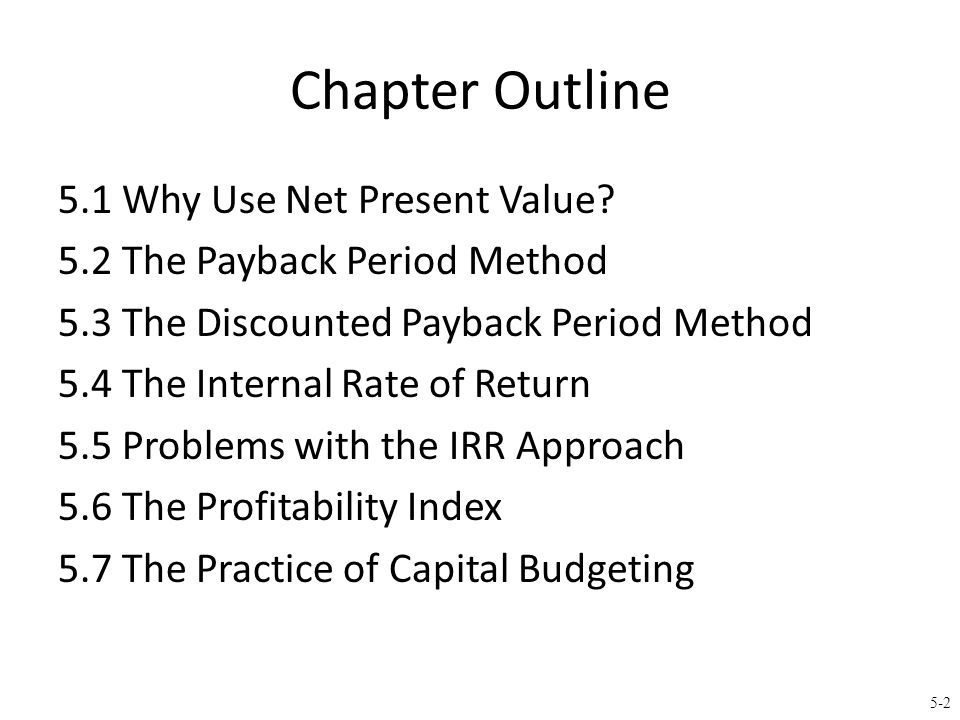 5-3 5.1 The Net Present Value (NPV) Rule Net Present Value (NPV) = Total PV of future CF's - Initial Investment Estimating NPV (i.e., value created from undertaking investment): 1.