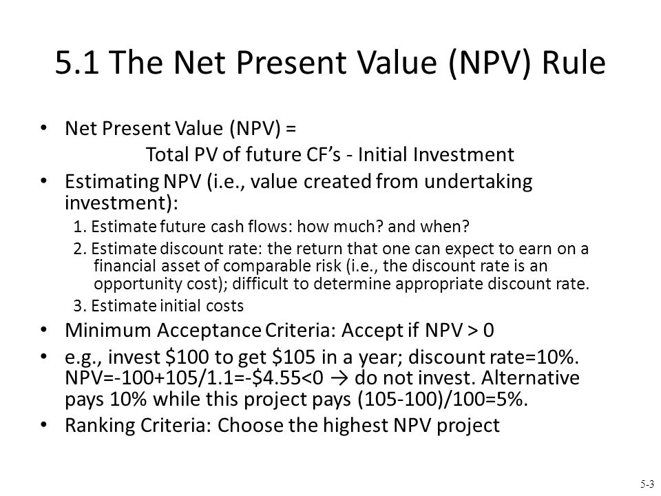 5-4 Why Use Net Present Value.Accepting positive NPV projects benefits shareholders.