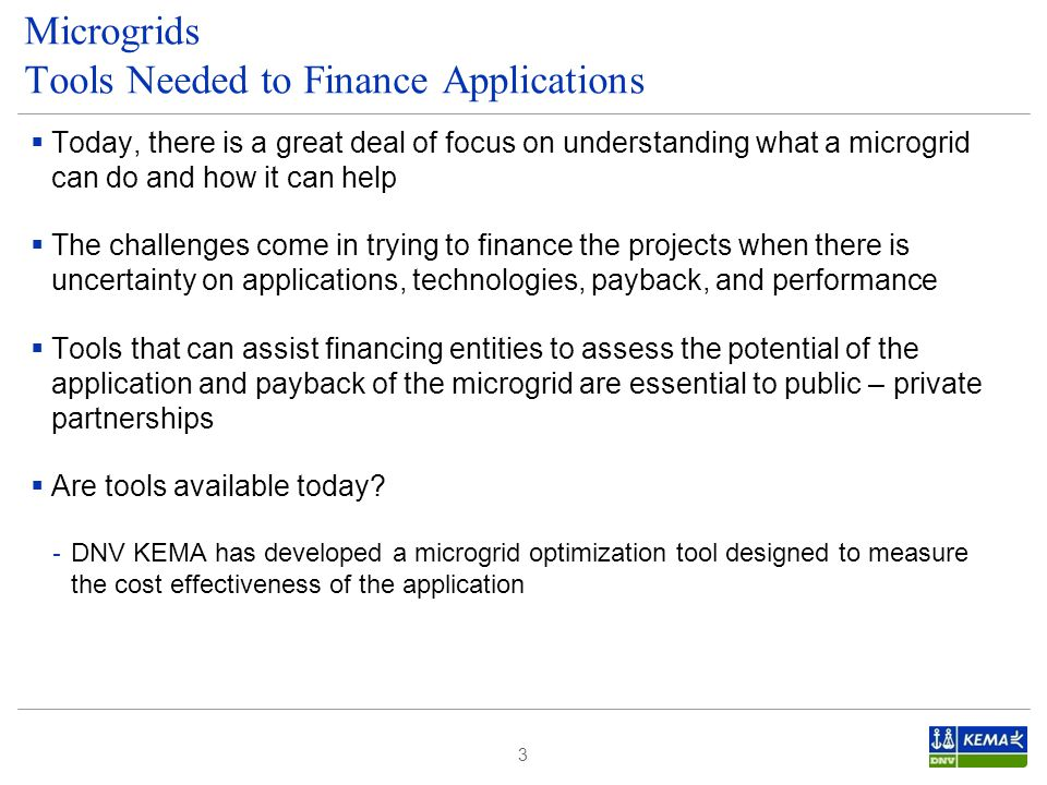  Today, there is a great deal of focus on understanding what a microgrid can do and how it can help  The challenges come in trying to finance the pr