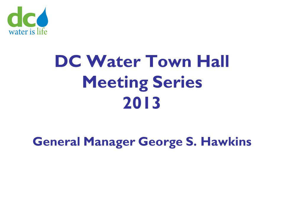 DC Water Town Hall Meeting Series 2013 General Manager George S. Hawkins