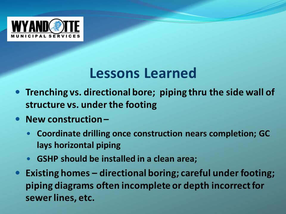 Lessons Learned Trenching vs. directional bore; piping thru the side wall of structure vs.