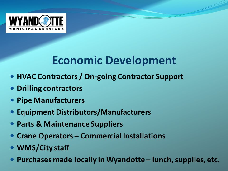 Economic Development HVAC Contractors / On-going Contractor Support Drilling contractors Pipe Manufacturers Equipment Distributors/Manufacturers Parts