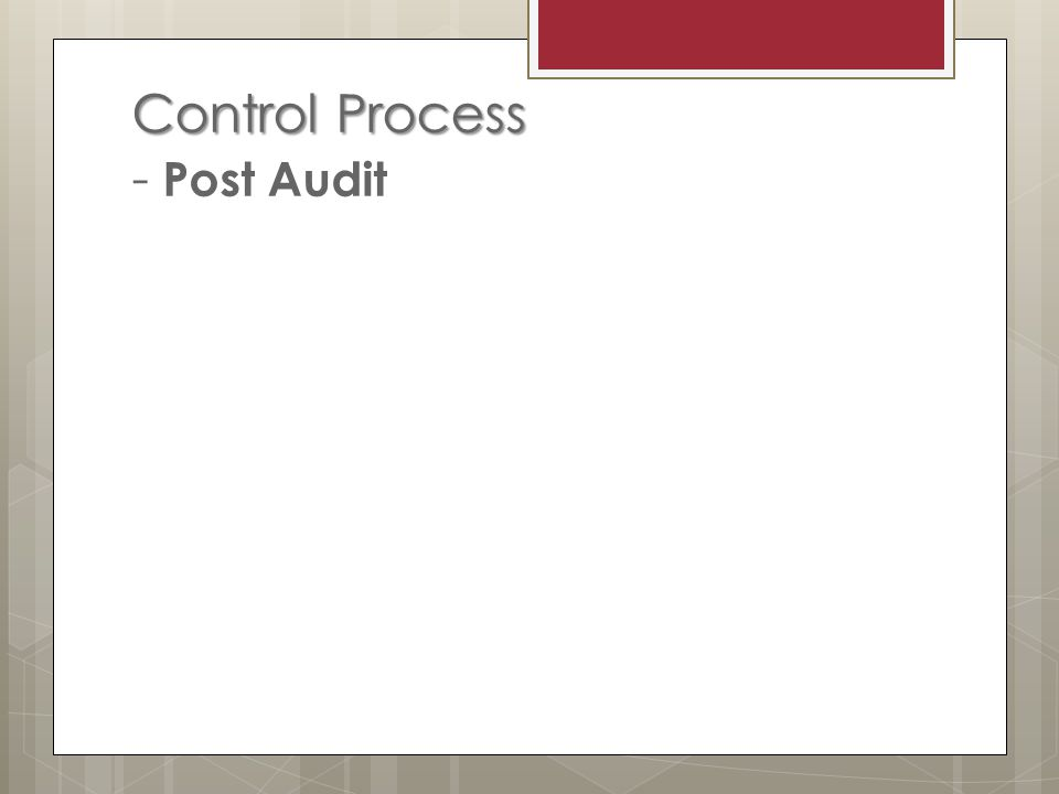 Control Process Control Process - Post Audit