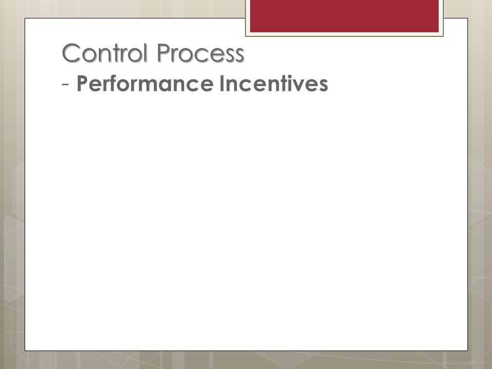 Control Process Control Process - Performance Incentives