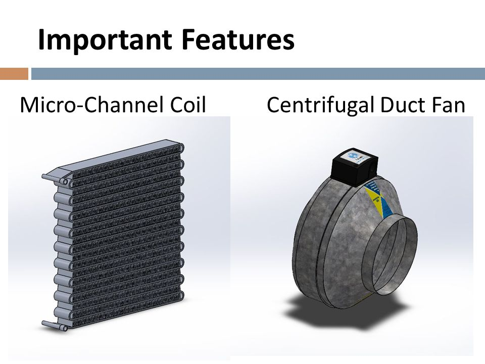 Important Features Centrifugal Duct FanMicro-Channel Coil