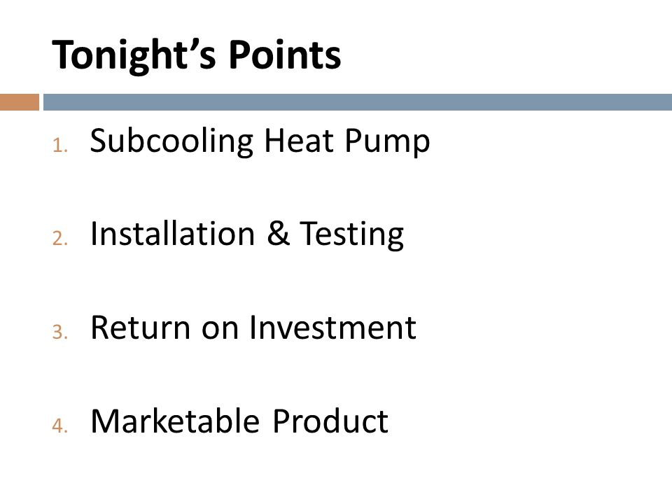Payback Period 1.How will The Subcooler Save Money.