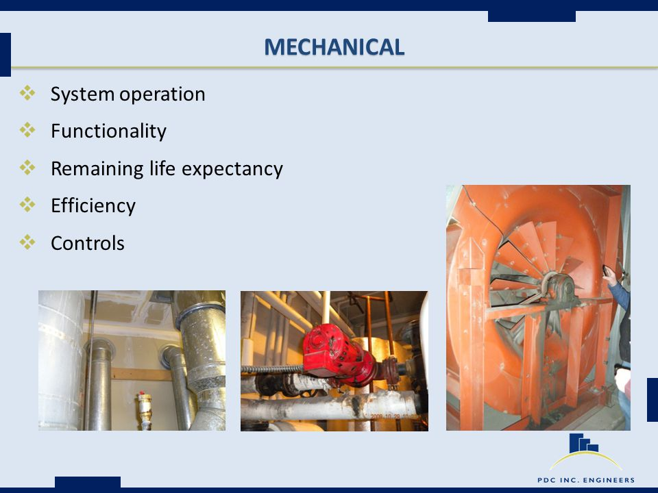 MECHANICAL  System operation  Functionality  Remaining life expectancy  Efficiency  Controls