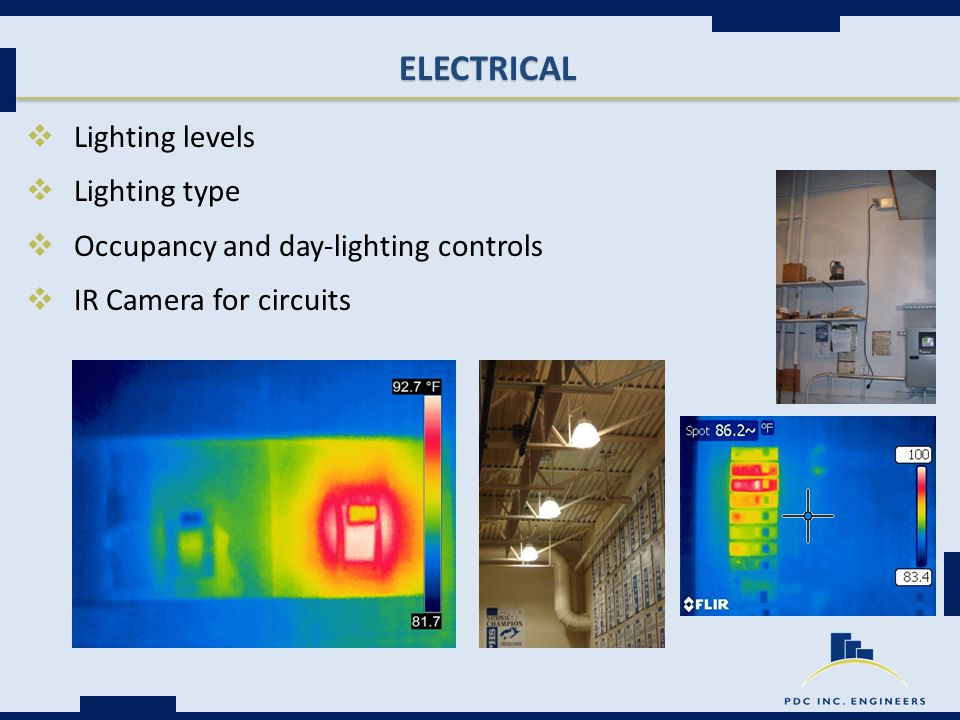 ELECTRICAL  Lighting levels  Lighting type  Occupancy and day-lighting controls  IR Camera for circuits