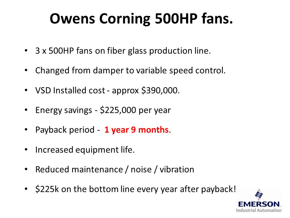 Owens Corning 500HP fans. 3 x 500HP fans on fiber glass production line.