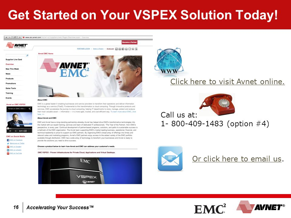 Accelerating Your Success™ 16 Get Started on Your VSPEX Solution Today.