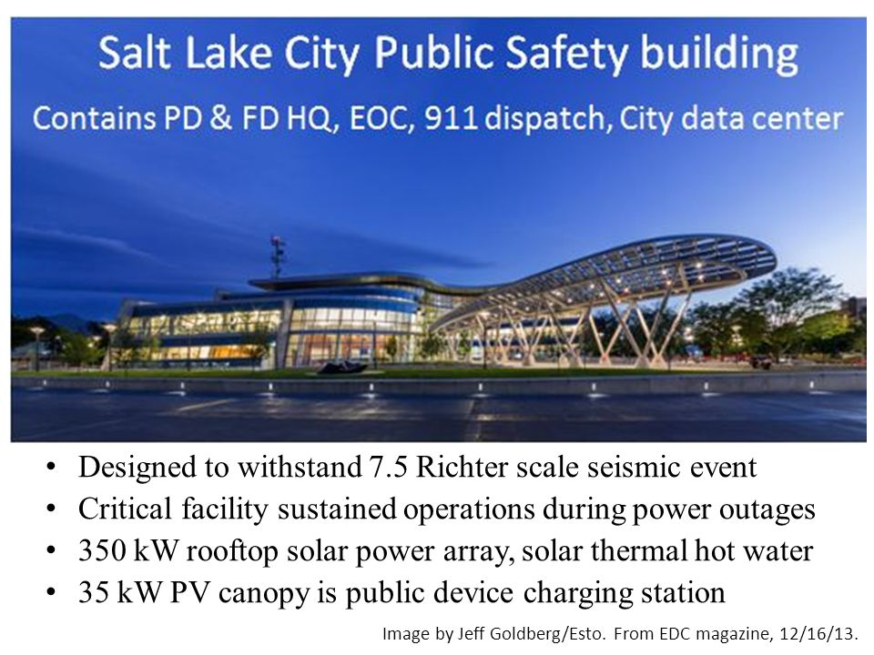 Designed to withstand 7.5 Richter scale seismic event Critical facility sustained operations during power outages 350 kW rooftop solar power array, solar thermal hot water 35 kW PV canopy is public device charging station Image by Jeff Goldberg/Esto.
