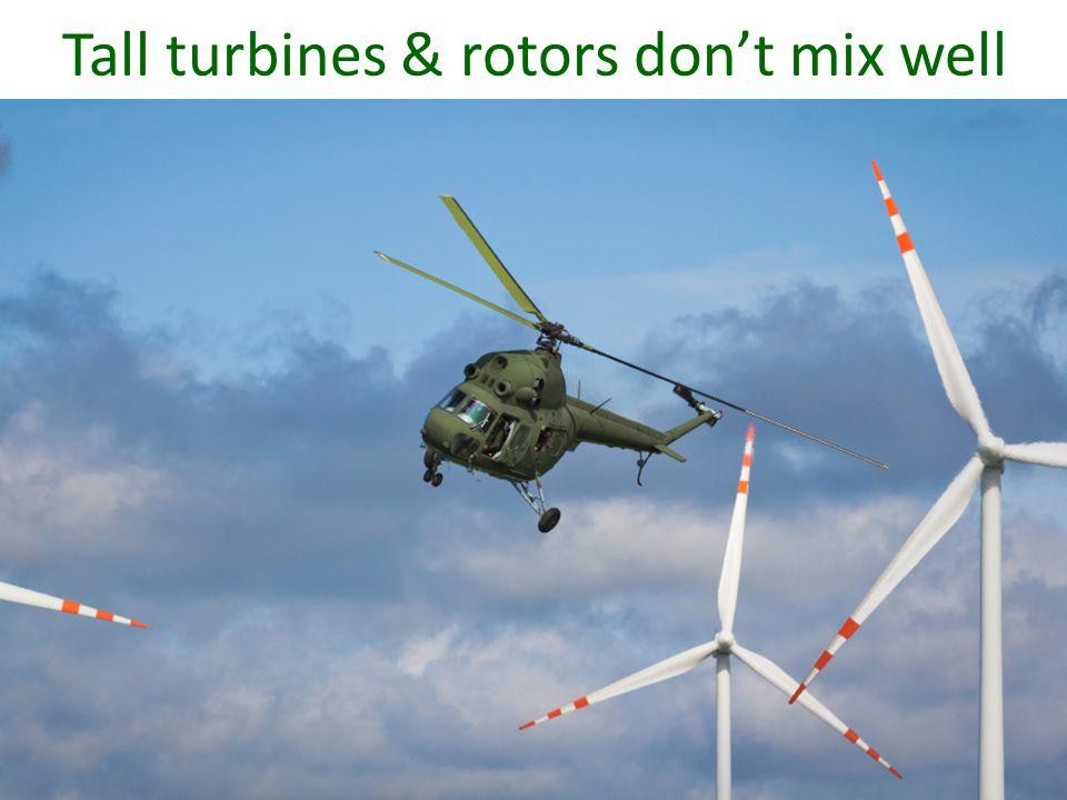 Tall turbines & rotors don't mix well