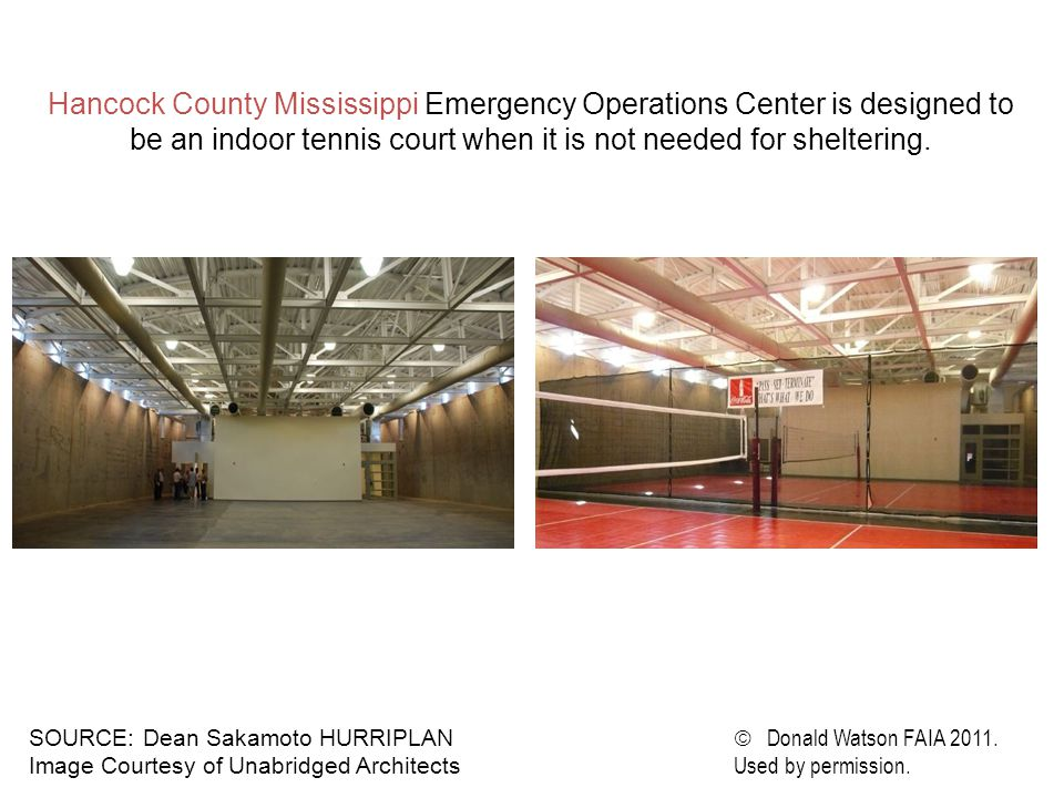 Hancock County Mississippi Emergency Operations Center is designed to be an indoor tennis court when it is not needed for sheltering.