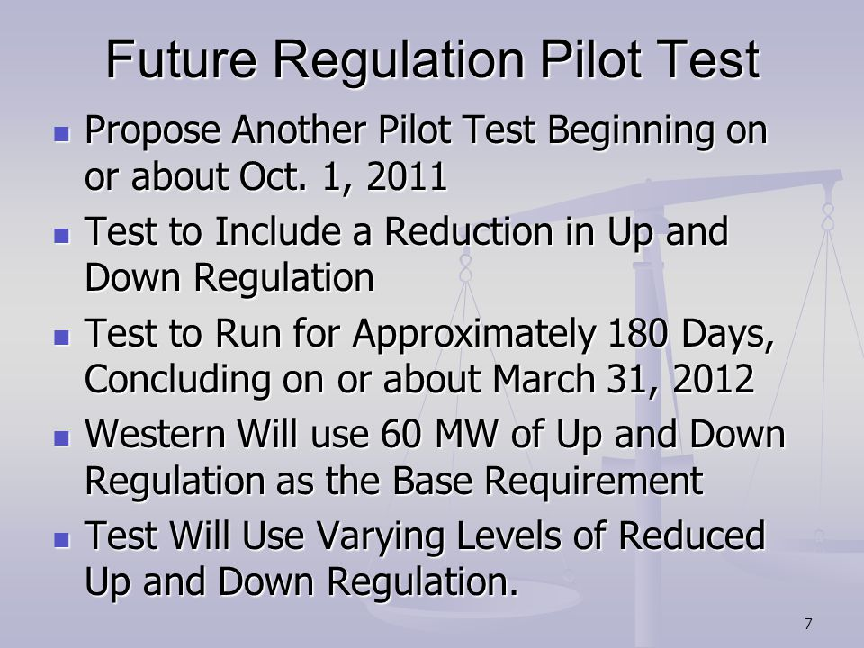 Future Regulation Pilot Test Propose Another Pilot Test Beginning on or about Oct.