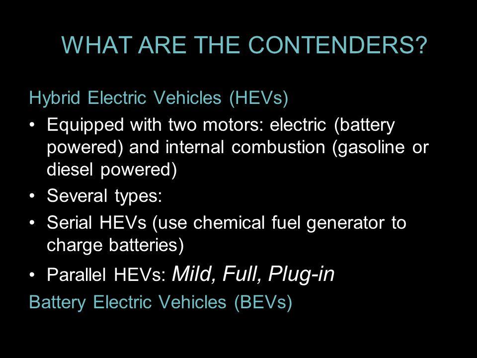 Hybrid Electric Vehicles (HEVs) e.g.Honda Insight, Honda Civic Hybrid, Saturn Vue Hybrid e.g.