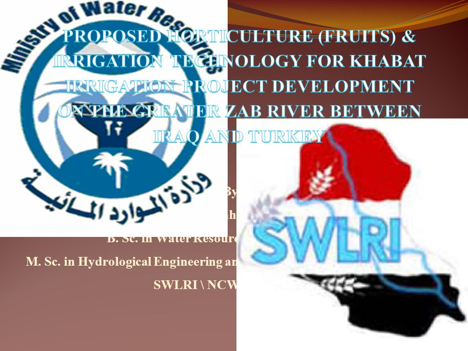 By: Saddam Qahtan Waheed B. Sc. in Water Resources Engineering (2007) M.