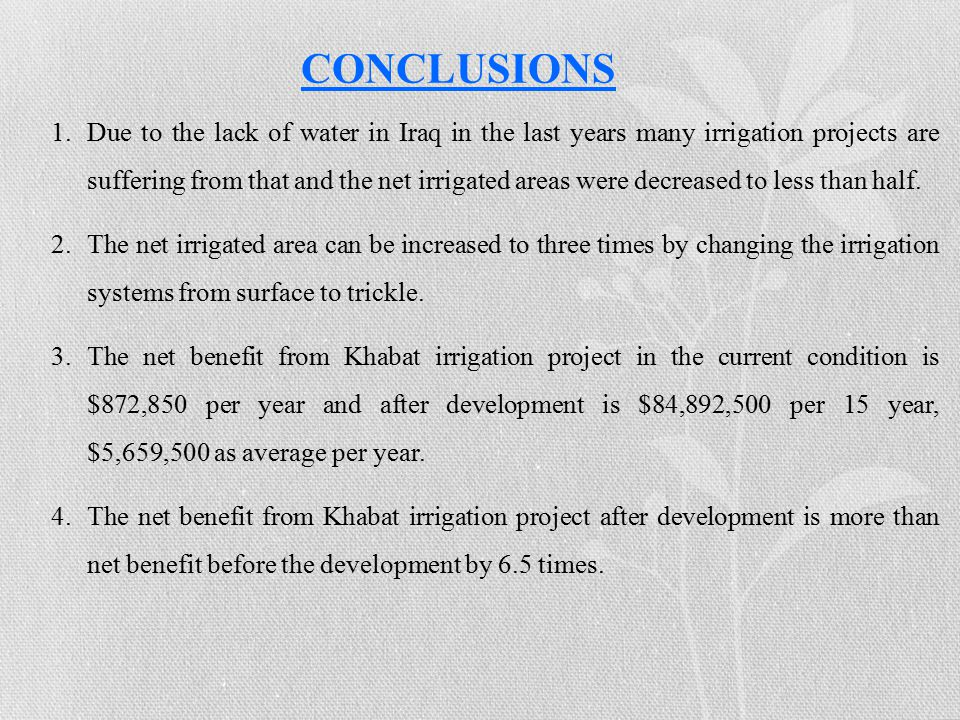 1.Due to the lack of water in Iraq in the last years many irrigation projects are suffering from that and the net irrigated areas were decreased to less than half.