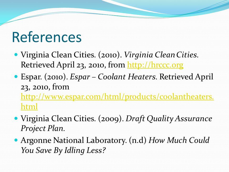 References Virginia Clean Cities. (2010). Virginia Clean Cities.