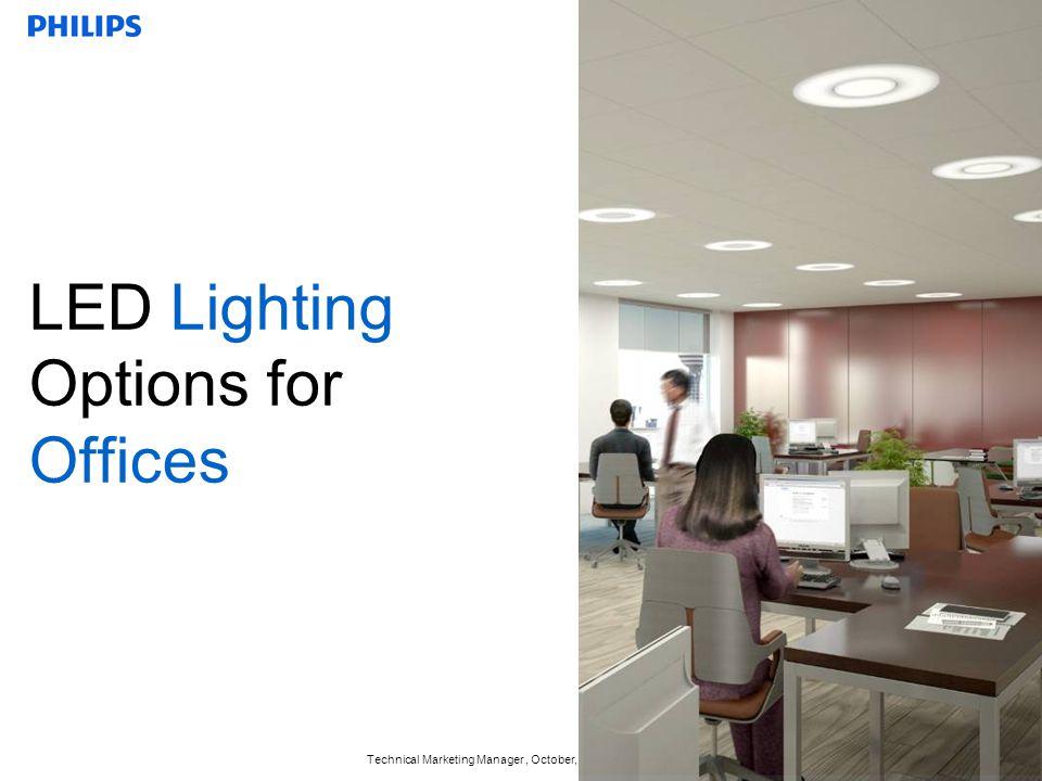 Technical Marketing Manager, October, 2011, John Gorse 14 LED Lighting Options for Offices