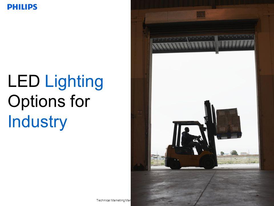 Technical Marketing Manager, October, 2011, John Gorse 21 LED Lighting Options for Industry