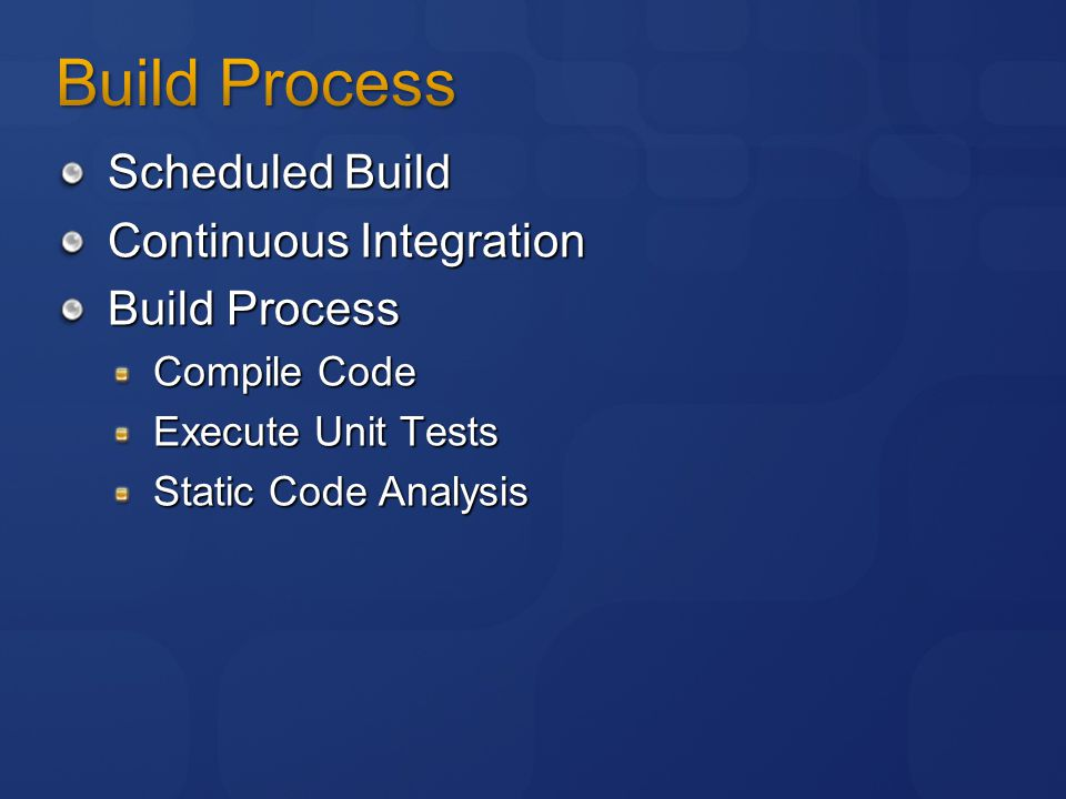 Scheduled Build Continuous Integration Build Process Compile Code Execute Unit Tests Static Code Analysis