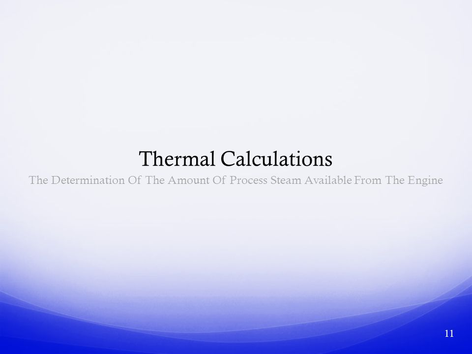 Thermal Calculations The Determination Of The Amount Of Process Steam Available From The Engine 11