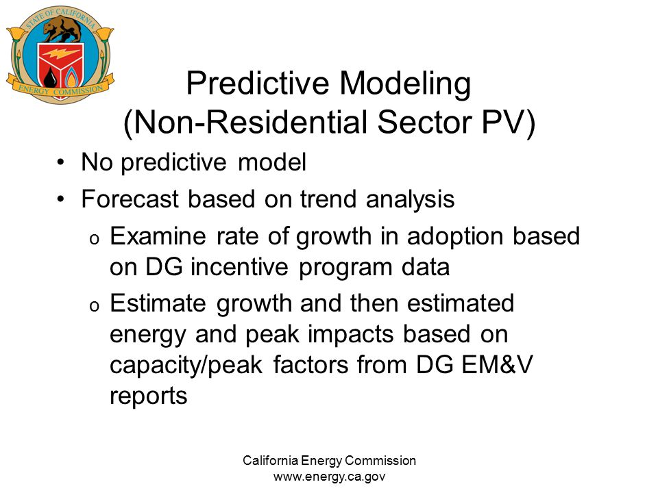 Predictive Modeling (Non-Residential Sector PV) No predictive model Forecast based on trend analysis o Examine rate of growth in adoption based on DG