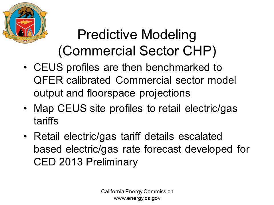 Predictive Modeling (Commercial Sector CHP) CEUS profiles are then benchmarked to QFER calibrated Commercial sector model output and floorspace projec