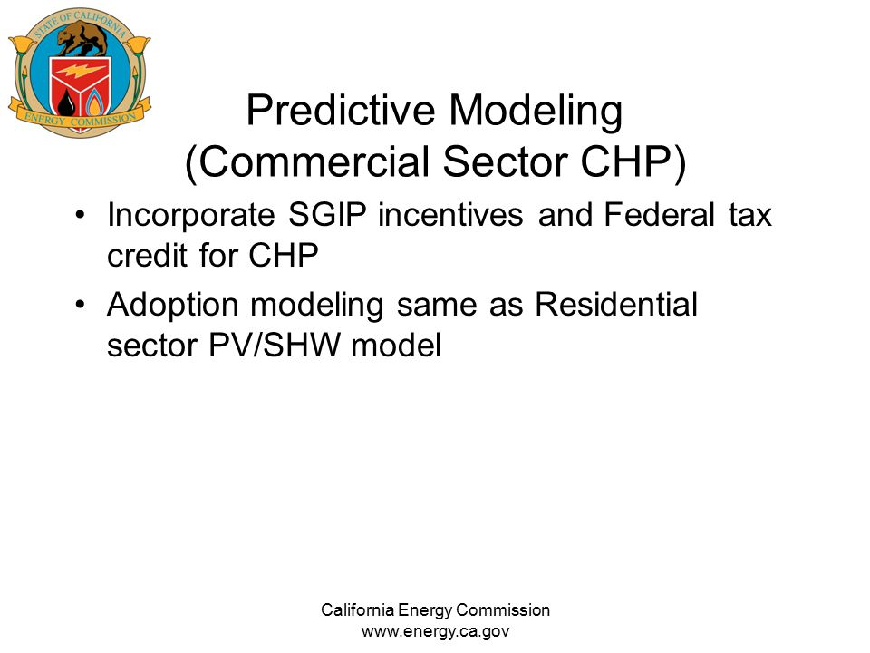 Predictive Modeling (Commercial Sector CHP) Incorporate SGIP incentives and Federal tax credit for CHP Adoption modeling same as Residential sector PV