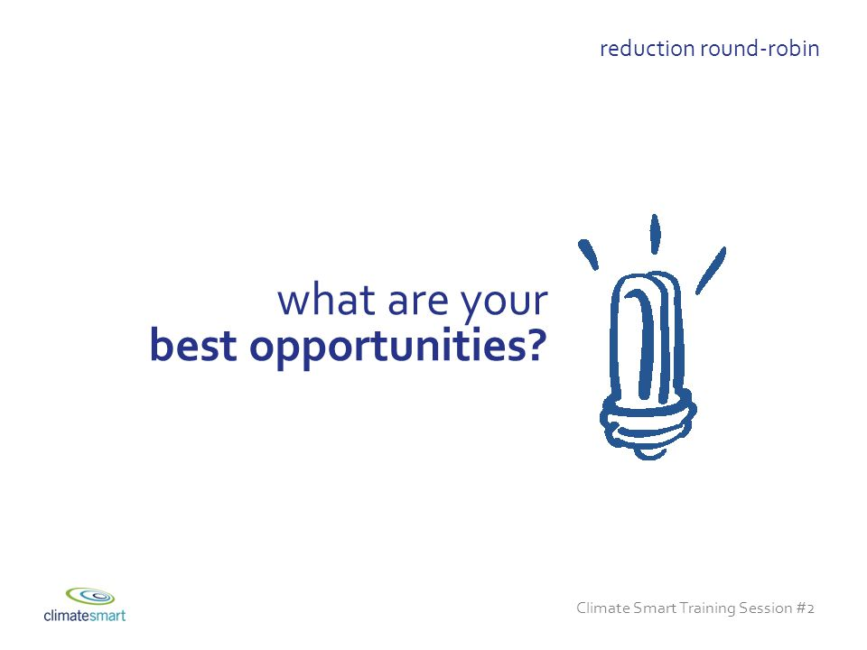 Climate Smart Training Session #2 what are your best opportunities reduction round-robin