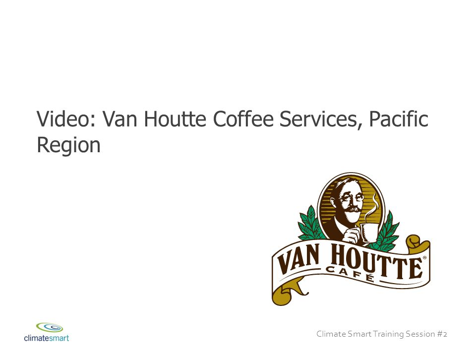 Climate Smart Training Session #2 Video: Van Houtte Coffee Services, Pacific Region