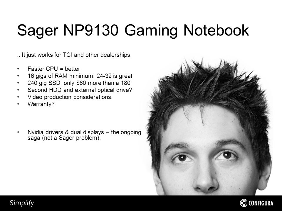 Sager NP9130 Gaming Notebook.. It just works for TCI and other dealerships.