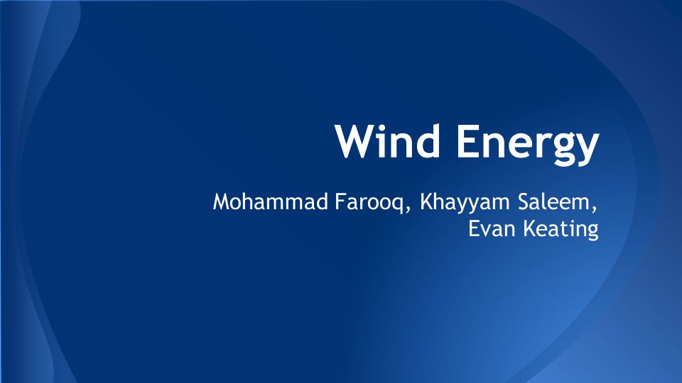 Wind Energy Mohammad Farooq, Khayyam Saleem, Evan Keating